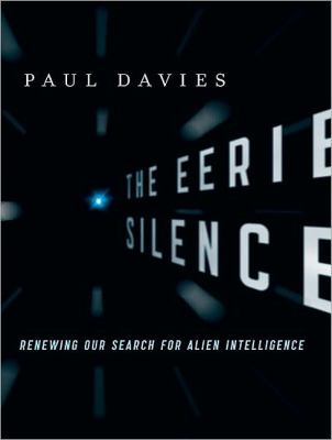 The Eerie Silence: Renewing Our Search for Alien Intelligence  2010 edition cover