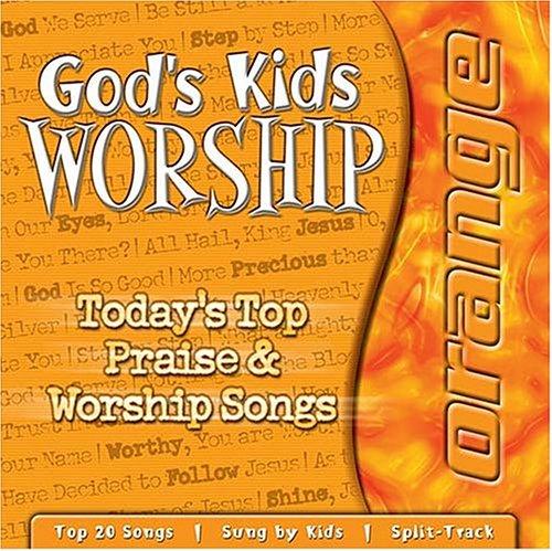 God's Kids Worship Orange  2002 (Unabridged) 9781400300518 Front Cover