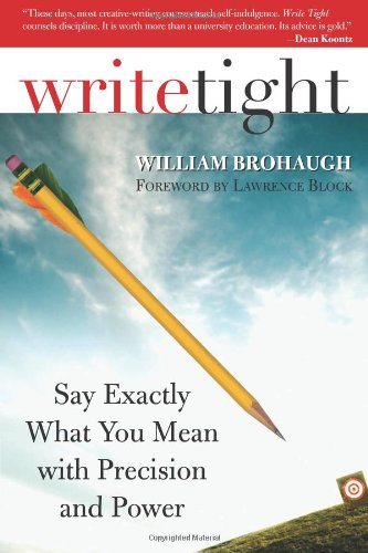 Write Tight Say Exactly What You Mean with Precision and Power N/A edition cover