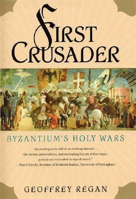 First Crusader : Byzantium's Holy Wars  2003 (Revised) edition cover