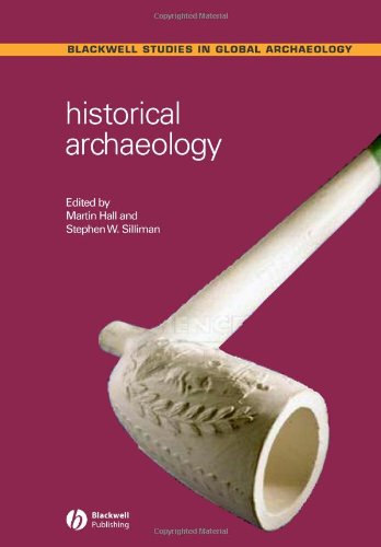 Historical Archaeology   2006 (Revised) 9781405107518 Front Cover