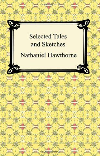 Selected Tales and Sketches (the Best Short Stories of Nathaniel Hawthorne)  N/A edition cover