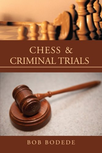Chess & Criminal Trials:   2013 9781483608518 Front Cover