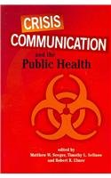Crisis Communication and the Public Health   2008 9781572737518 Front Cover