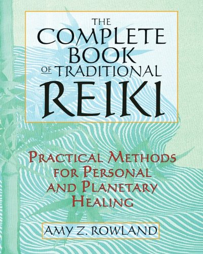 Complete Book of Traditional Reiki Practical Methods for Personal and Planetary Healing 2nd 2010 edition cover