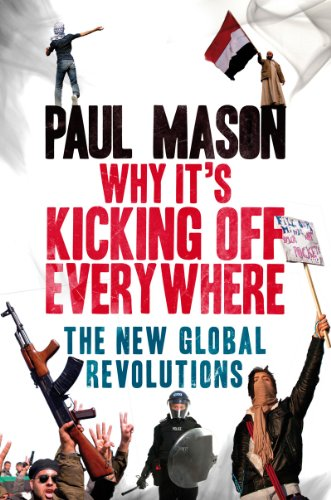 Why It's Kicking off Everywhere The New Global Revolutions  2012 edition cover