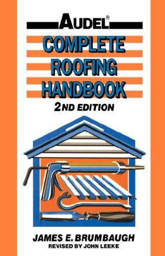 Complete Roofing Handbook Installation, Maintenance, Repair 2nd 1992 (Revised) 9780025178519 Front Cover