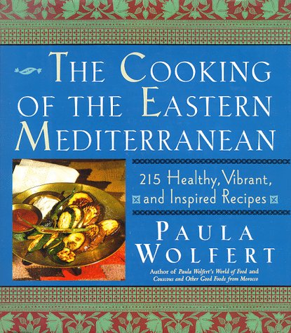 Cooking of the Eastern Mediterranean 300 Healthy, Vibrant, and Inspired Recipes  1994 9780060166519 Front Cover