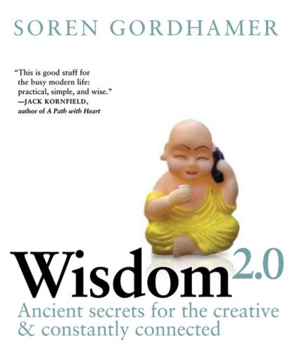 Wisdom 2. 0 Ancient Secrets for the Creative and Constantly Connected  2008 9780061651519 Front Cover
