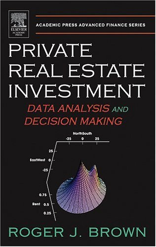 Private Real Estate Investment Data Analysis and Decision Making  2005 9780121377519 Front Cover