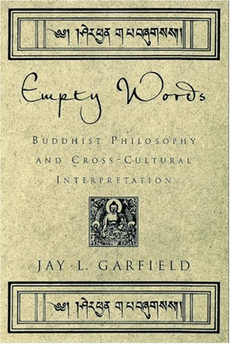 Empty Words Buddhist Philosophy and Cross-Cultural Interpretation  2001 edition cover