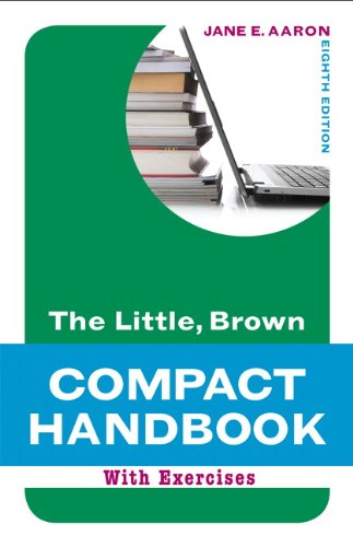 Little, Brown Compact Handbook with Exercises  8th 2012 (Revised) 9780205217519 Front Cover