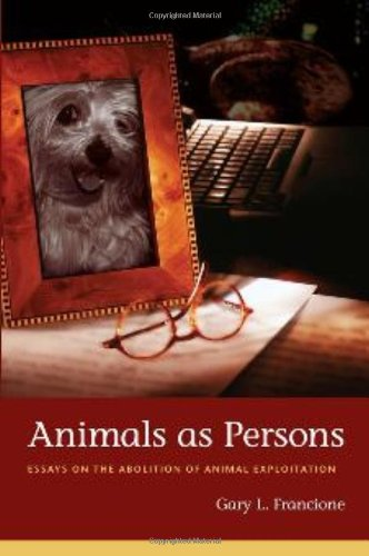 Animals as Persons Essays on the Abolition of Animal Exploitation  2009 edition cover