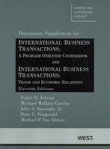 Folsom, Gordon, Spanogle Jr. , Fitzgerald and Van Alstine's International Business Transactions A Problem Oriented Coursebook and International Business Transactions: Trade and Economic Relations, 11th, Documents Supplement 11th 2012 (Revised) edition cover