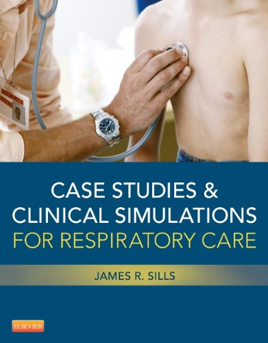 Case Studies and Clinical Simulations for Respiratory Care  N/A edition cover