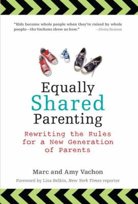 Equally Shared Parenting Rewriting the Rules for a New Generation of Parents N/A edition cover