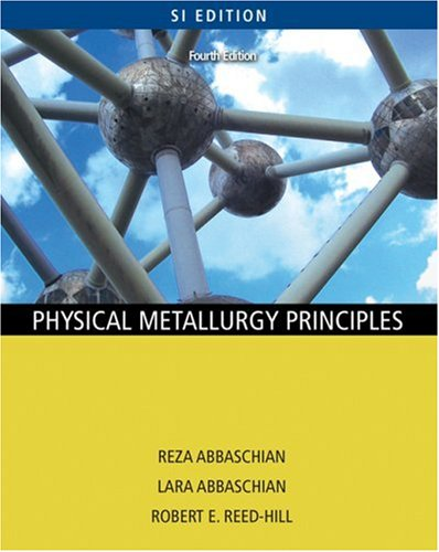 Physical Metallurgy Principles  4th 2010 edition cover