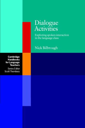 Dialogue Activities Exploring Spoken Interaction in the Language Class  2007 9780521689519 Front Cover