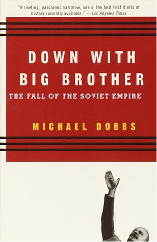 Down with Big Brother The Fall of the Soviet Empire N/A edition cover