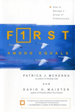 First among Equals How to Manage a Group of Professionals  2002 edition cover