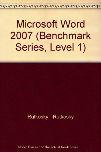 BENCHMARK:MS WORD'07 WINDOWS V N/A 9780763830519 Front Cover