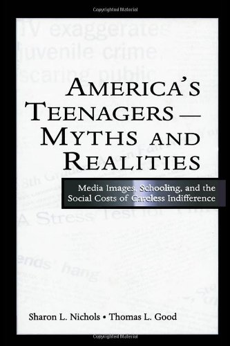 America's Teenagers--Myths and Realities Media Images, Schooling, and the Social Costs of Careless Indifference  2004 edition cover