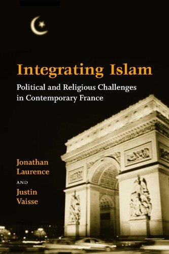 Integrating Islam Political and Religious Challenges in Contemporary France  2006 edition cover