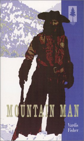 Mountain Man A Novel of Male and Female in the Early American West  2000 edition cover