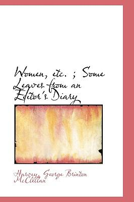 Women, etc; Some Leaves from an Editor's Diary N/A 9781113500519 Front Cover