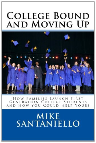 College Bound and Moving Up How Families Launch First Generation College Students and How You Could Help Yours N/A edition cover
