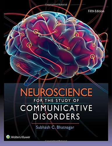Neuroscience for the Study of Communicative Disorders  5th 2018 (Revised) 9781496331519 Front Cover
