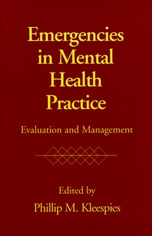 Emergencies in Mental Health Practice Evaluation and Management  1998 9781572305519 Front Cover
