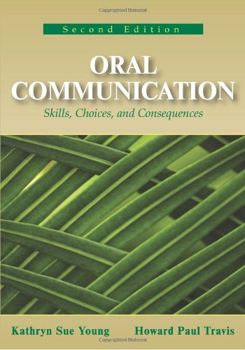 Oral Communication Skills, Choices, and Consequences 2nd 2008 9781577665519 Front Cover