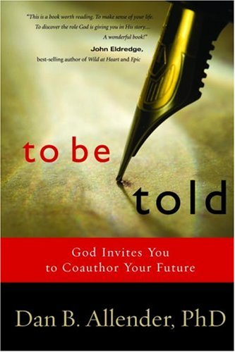 To Be Told Know Your Story, Shape Your Future N/A edition cover