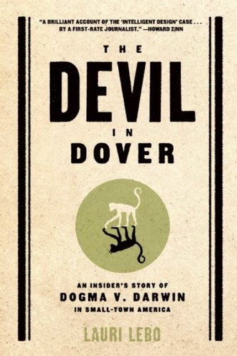Devil in Dover An Insider's Story of Dogma V. Darwin in Small-Town America N/A edition cover