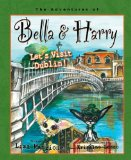 Let's Visit Dublin! Adventures of Bella and Harry N/A 9781937616519 Front Cover