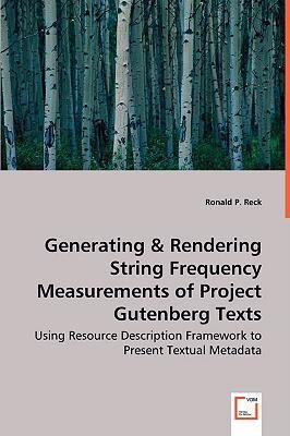 Generating & Rendering String Frequency Measurements of Project Gutenberg Texts:   2008 9783836494519 Front Cover
