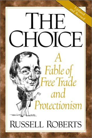 Choice A Fable of Free Trade and Protectionism 2nd 2001 (Revised) edition cover