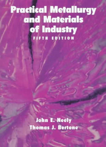 Practical Metallurgy and Materials of Industry  5th 2000 edition cover