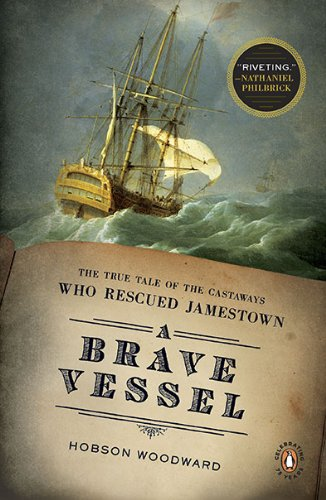 Brave Vessel The True Tale of the Castaways Who Rescued Jamestown N/A 9780143117520 Front Cover