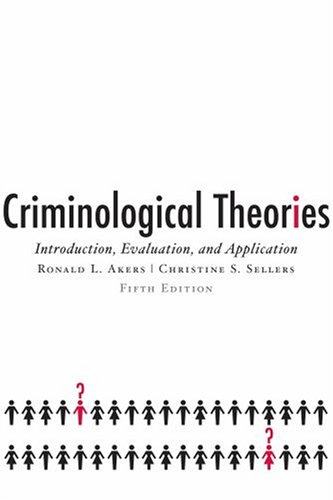 Criminological Theories Introduction, Evaluation, and Application 5th 2008 edition cover