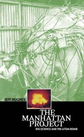 Manhattan Project Big Science and the Atom Bomb  2003 9780231131520 Front Cover
