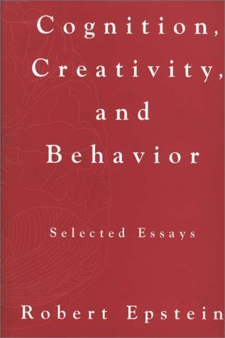 Cognition, Creativity, and Behavior Selected Essays  1996 9780275944520 Front Cover