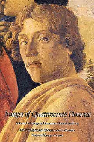 Images of Quattrocento Florence Selected Writings in Literature, History, and Art  2000 edition cover