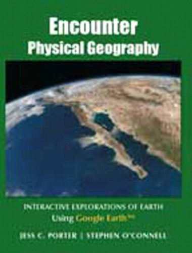 Encounter Physical Geography Interactive Explorations of Earth Using Google Earth 10th 2014 edition cover