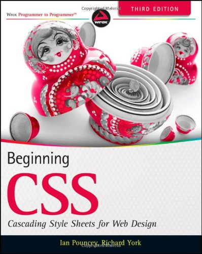 Beginning CSS Cascading Style Sheets for Web Design 3rd 2011 edition cover