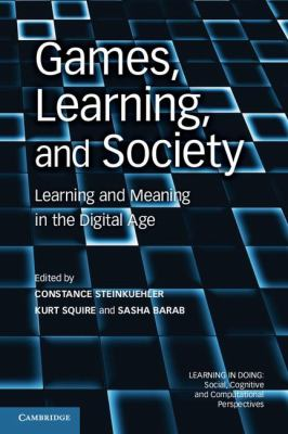 Games, Learning, and Society Learning and Meaning in the Digital Age  2012 edition cover