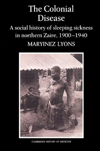 Colonial Disease A Social History of Sleeping Sickness in Northern Zaire, 1900-1940  2002 edition cover