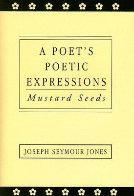 Poet's Poetic Expressions Mustard Seeds  2001 9780533136520 Front Cover