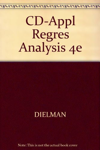 Applied Regression Analysis A Second Course in Business and Economic Statistics 4th 2005 9780534465520 Front Cover
